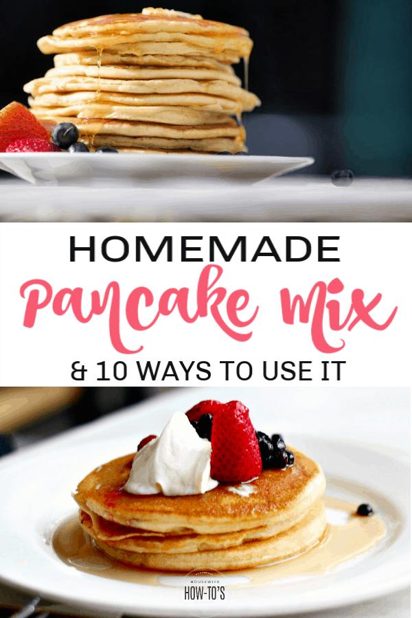 Homemade Pancake Mix & 10 Ways to Use It