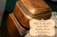 How To Remove Sticky Wax Buildup From Furniture From HousewifeHowTos.com