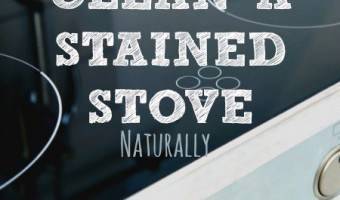 How To Clean A Stained Stove Top Naturally