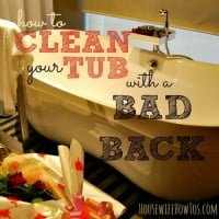 How to clean a tub with a back back pain from HousewifeHowTos.com
