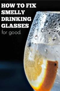 Did you know that smell and haze on your drinking glasses comes from bacteria? Here's how to get rid of it for good.