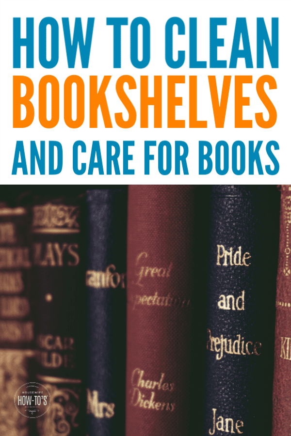 How to Clean Bookshelves #cleaning #books #housewifehowtos