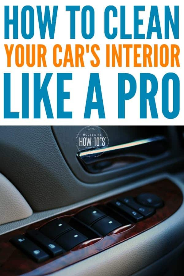 Car Interior Cleaning Services Near Me >> How To Clean Your Car S Interior Like A Pro Housewife How Tos