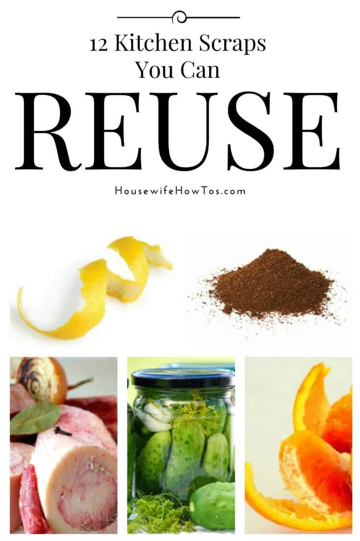 10 Kitchen Scraps You Can Reuse - So clever and it saves money
