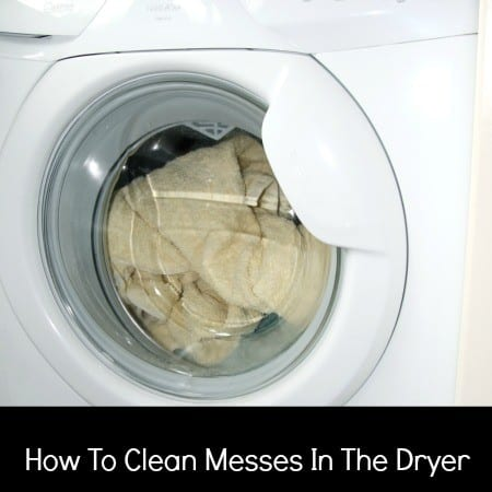 How to clean messes in the dryer from HousewifeHowTos.com