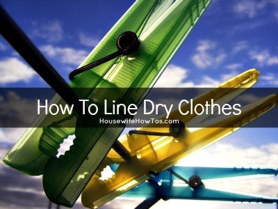 How to line dry clothes from HousewifeHowTos