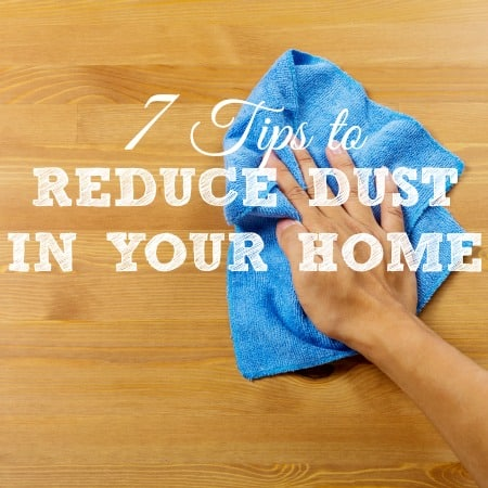 How to reduce dust in your home from HousewifeHowTos.com