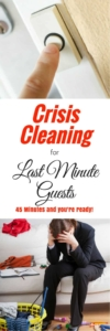 Crisis Cleaning for Last Minute Guests - A speed cleaning routine when unexpected company is coming | via HousewifeHowTos.com
