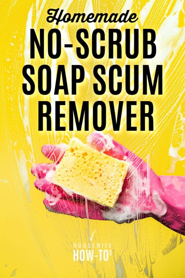 Homemade No-Scrub Soap Scum Remover Recipe