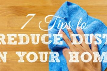 How To Reduce Dust In Your Home
