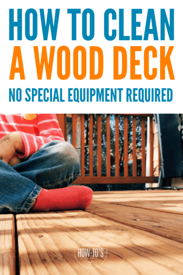 How to Clean a Deck - Remove stains and protect the wood with these simple steps #cleaning #springcleaning #homemaintenance