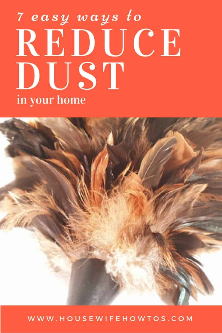 How to reduce dust in your home - These tips really work! My home is SO much cleaner now.