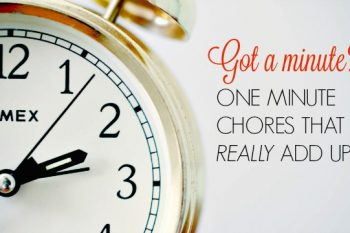 Got A Minute? Try These One Minute Chores