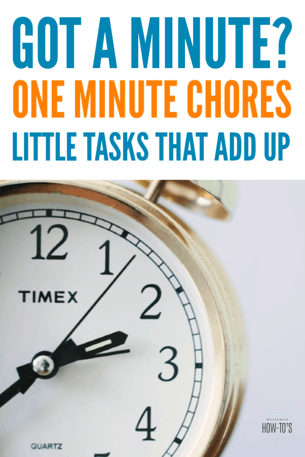 One Minute Chores - Quick cleaning tasks that add up #cleaning #cleaningadvice #housewifehowtos #chores