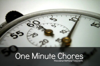 One Minute Chores from HousewifeHowTos.com