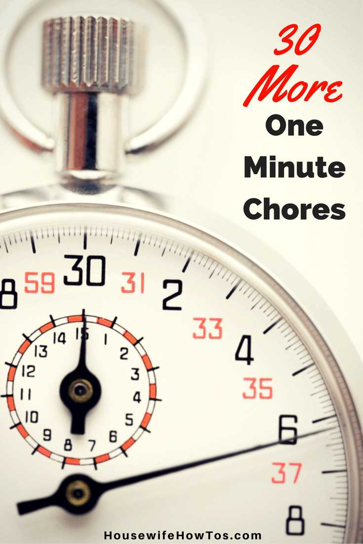 30 More One Minute Chores - I love these lists that help me fit cleaning into minutes I would just be wasting!