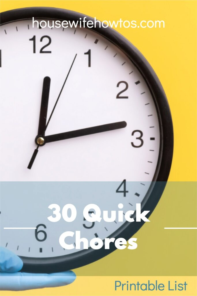"Gloved hand holding clock with text overlay that reads ""30 Quick Chores - Printable List"""