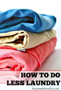 How To Do Less Laundry   Tips to get the laundry under control and establish a laundry routine by knowing what clothes need to be washed how often #laundry