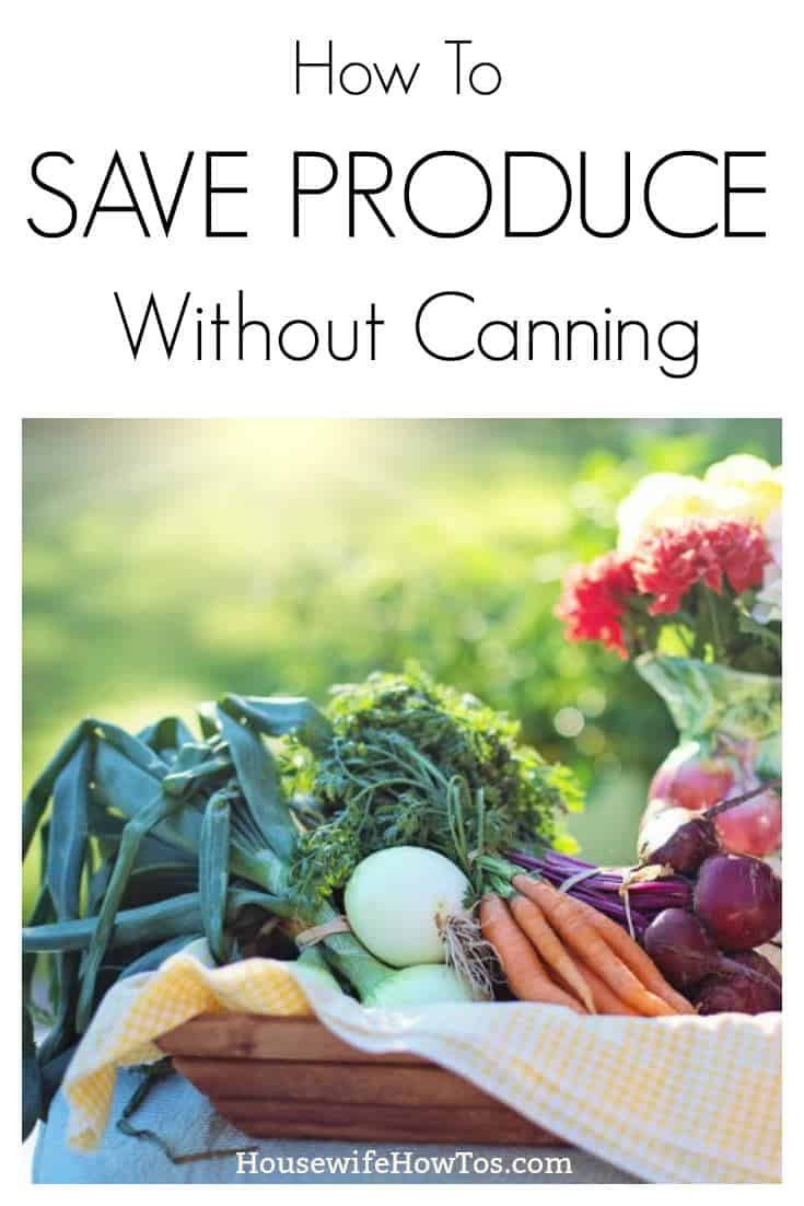 How to Save Produce without Canning   Don't let your garden's bounty or Farmer's Market haul go to waste just because you don't know how (or want) to can. This list explains how to save fruits and vegetables for long-term use. #foodpreservation