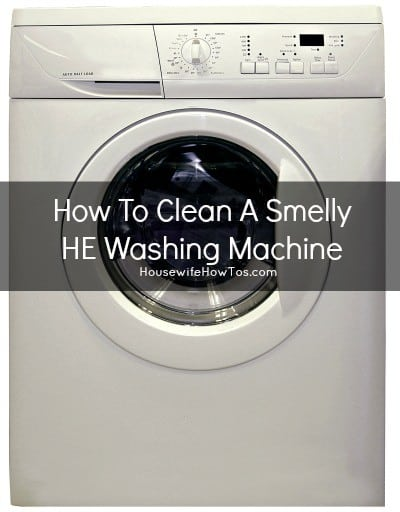 How to clean  smelly HE washer machine from HousewifeHowTos