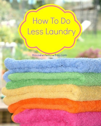How to do less laundry from HousewifeHowTos.com