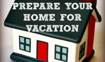 Prepare Your Home For Vacation