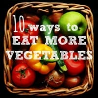 How To Eat More Vegetables: 10 Ideas