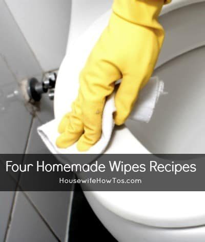 Four Homemade Wipes Recipes from HousewifeHowTos.com