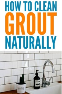 How to Clean Grout Naturally - Remove stains and grime without harsh fumes #cleaningtips #housewifehowtos #bathroomcleaning #kitchencleaning #naturalcleaning