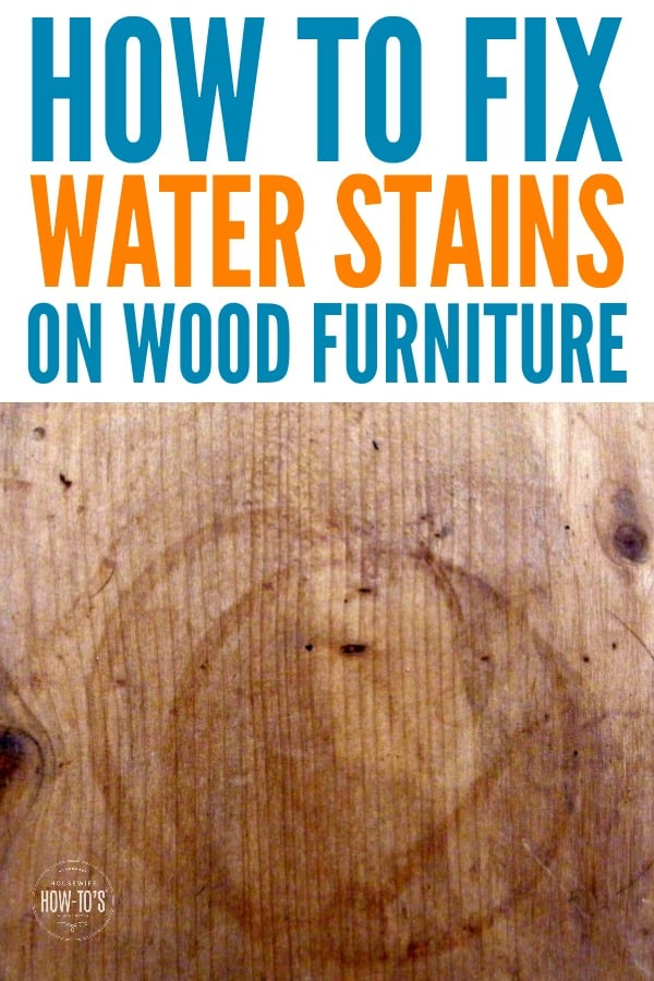 How to Fix Water Stains on Wood - No sanding required. #furniturecare #householdtip #housewifehowtos #cleaning #waterstain