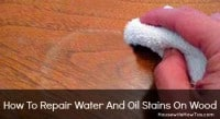 How to repair water and oil stains on wood from HousewifeHowTos.com