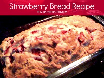 Strawberry bread recipe from HousewifeHowTos