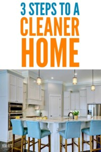 3 Steps to a Cleaner Home - Little changes can make a big difference in how clean your home looks and feels. These are EASY to do. #cleaning #cleaningroutine #tidy #housework #clutter #cluttercontrol #cleanhouse #chores #choretime #cleaningroutine #housewifehowtos #howtoclean