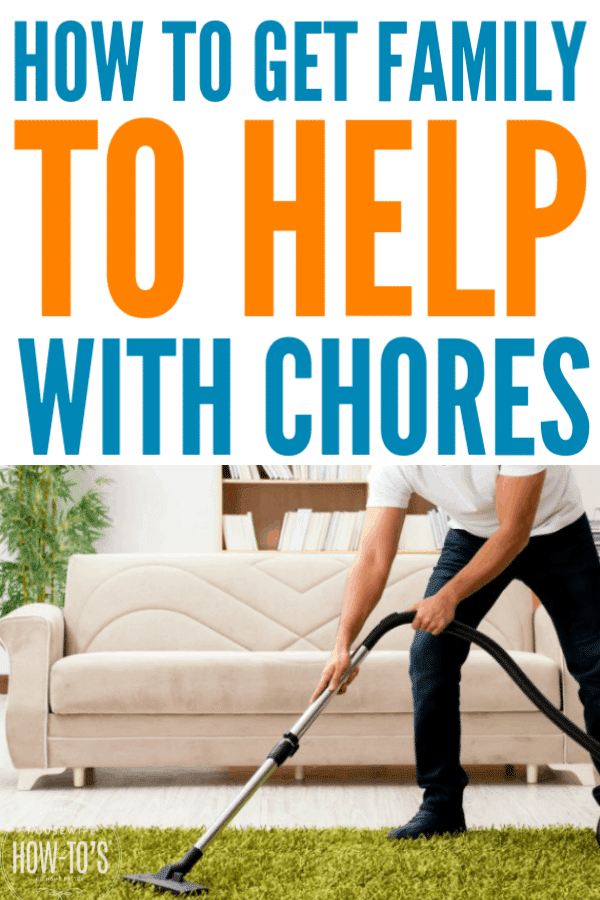 How to Get Family to Help with Chores - Cleaning house is a job for everyone in the family #housework #cleaning #cleaningtips