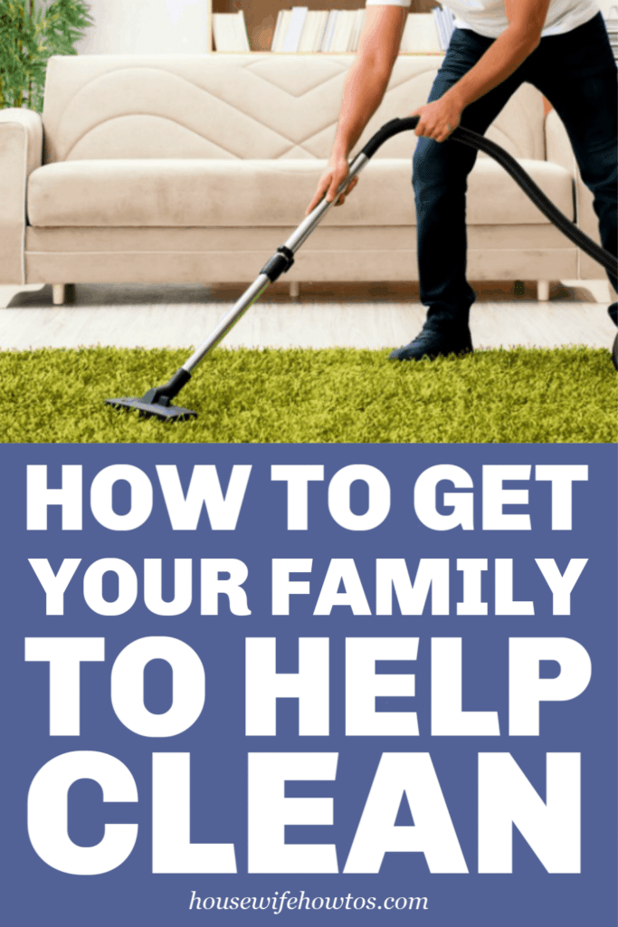 How to Get Your Family to Help Clean