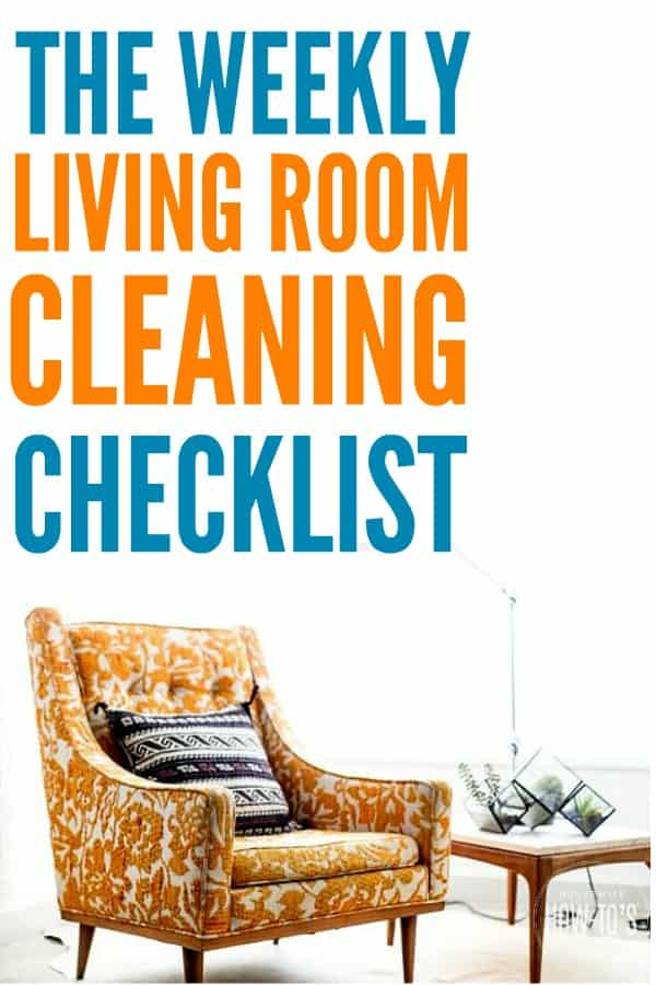 Weekly Living Room Checklist - Gets my room cleaner than the pros, even spots I ordinarily miss. #cleaningchecklist #cleaningroutine #cleaning #housewifehowtos #homemaking