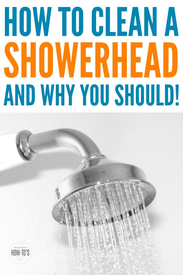 How to Clean a Showerhead and Why - Dirty showerheads can cause skin and respiratory illness plus they waste money #cleaning #bathroom #bathroomcleaning #housewifehowtos #showerhead