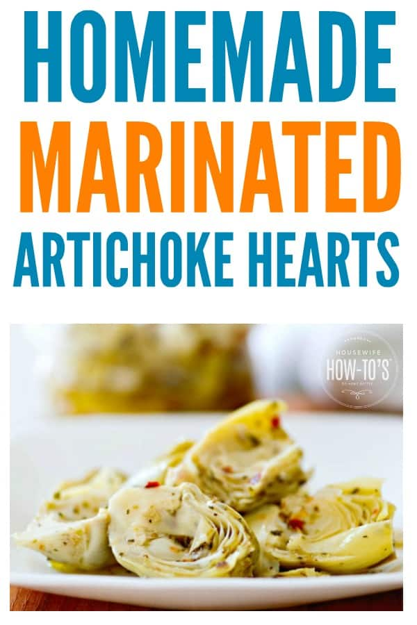 Homemade Marinated Artichoke Hearts - Incredible, fresh flavor and so easy to make! #artichokehearts #vegetables #housewifehowtos #sidedish