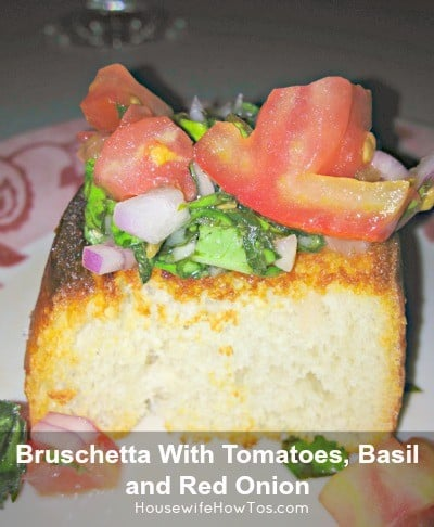 Bruschetta recipe with tomatoes, basil and red onion from HousewifeHowTos.com