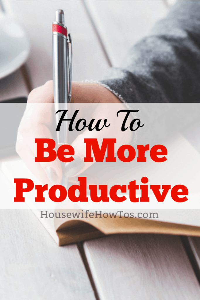 How to Be More Productive (not just for housewives) #productivity #personalproductivity #timemanagement #gettingitdone #getitdone
