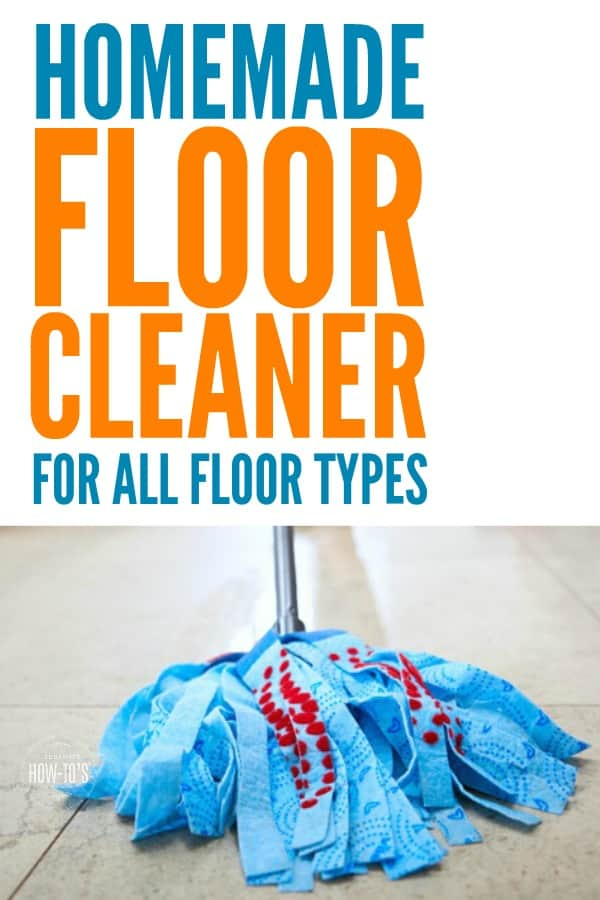 Homemade Floor Cleaner for All Types of Floors - Costs just pennies to make with ingredients you already have and it WORKS without leaving streaks. #diycleaner #floorcleaner #hardwood #tile #ceramictile #vinylfloor #marblefloor #linoleumfloor #cleaning #cleaningmix