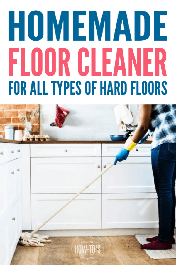 Easy Homemade Floor Cleaner For Any Type Of Hard Floor