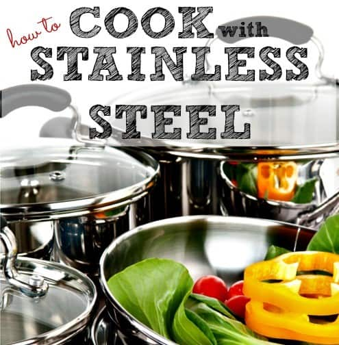 How to cook with stainless steel from HousewifeHowTos.com