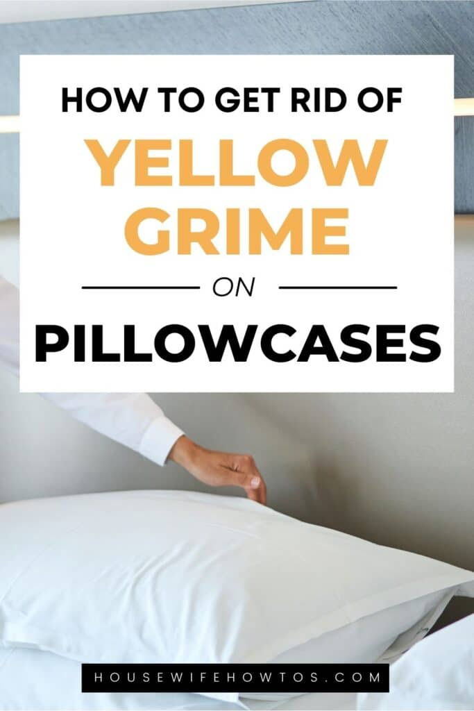 How to get rid of yellow grime on pillowcases