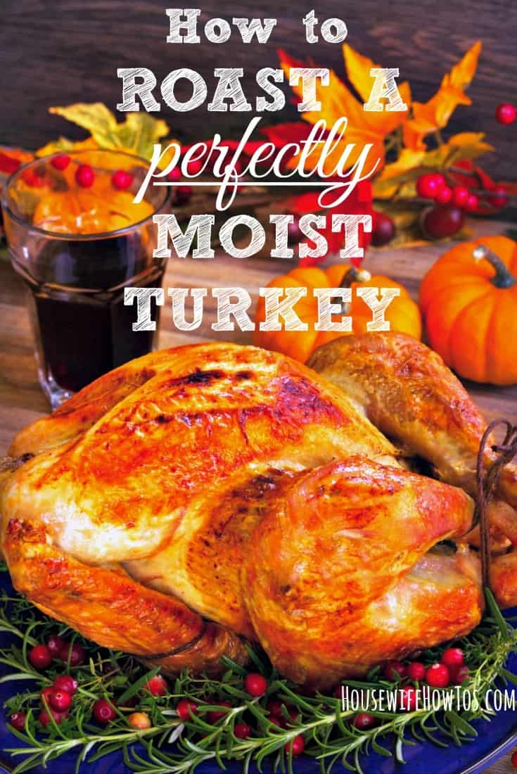 Step-by-step instructions on how to roast a moist turkey like a pro. Printable recipe for the perfect turkey.