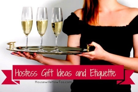 Hostess gift ideas and etiquette from HousewifeHowTos.com