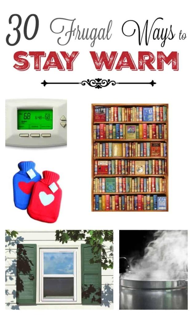 30 Frugal Ways to Stay Warm - So many smart tips you'd never think of! #frugal #heating #savemoney #savingmoney #utilities #energycost #lowerutilities #warm