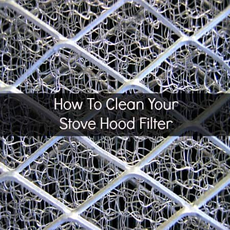 How To Clean A Stove Hood Filter