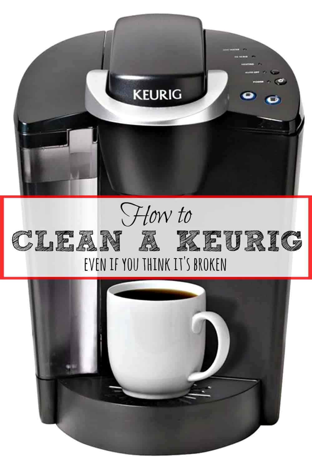Coffee Maker Clean Button : How To Clean A Keurig (even if you think it s broken) Housewife How-To s
