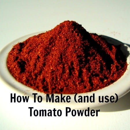 How To Make Tomato Powder and Use It, Too